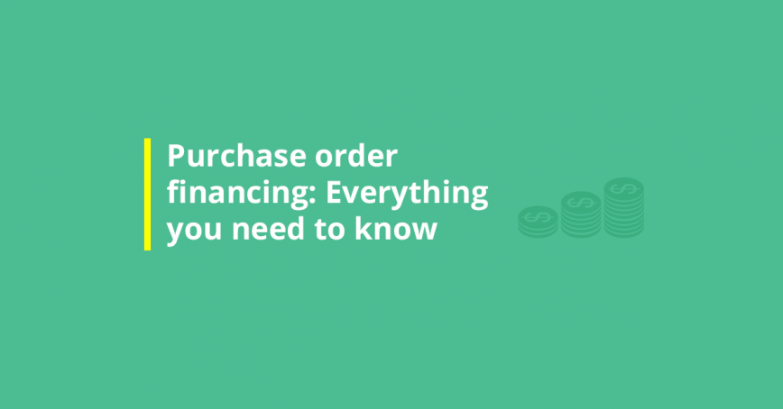 eBook: Purchase Order Financing: Everything You Need to Know